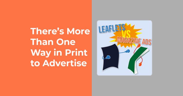 Choosing Between Leaflets vs Advert